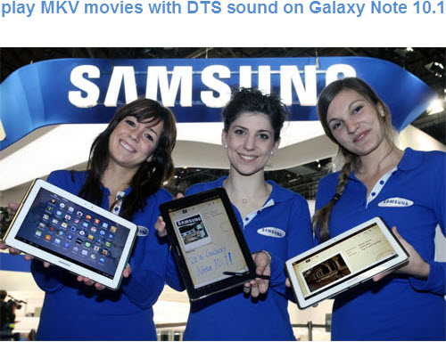 convert mkv dts to galaxy note 10.1