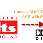 How to transcode or convert MKV DTS sound to AAC/AC3 with 5.1 channels?