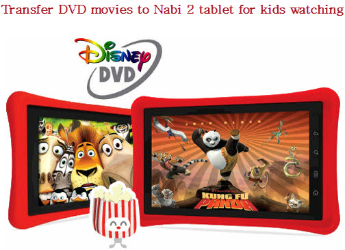 transfer DVD Movies to Nabi-2 Kids Tablet