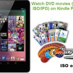 Transfer/Put/Copy DVD movies to Kindle Fire HD for Playback with best video quality