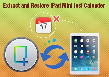 Extract iPad Mini lost calendar