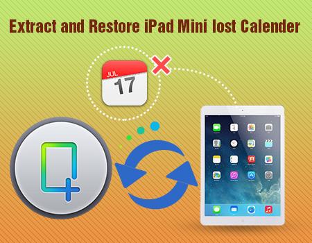 Extract iPad Mini lost calendar