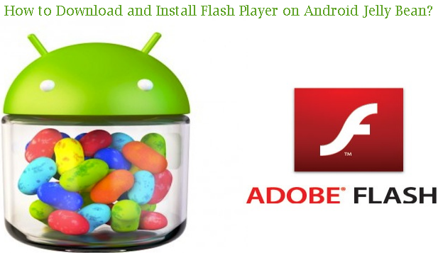 Install Adobe Flash Player on Android Jelly Bean