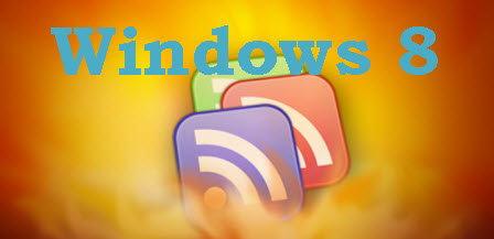 Top 3 Best RSS Feed Readers for Windows 8