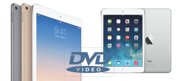play DVD TV series on iPad Air iPad Air 2