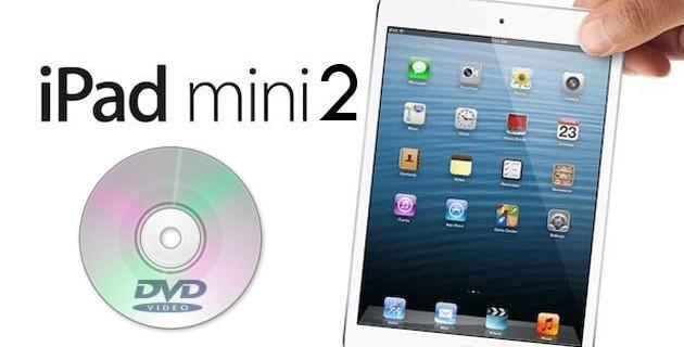 Get iPad Mini 2 to play DVD films