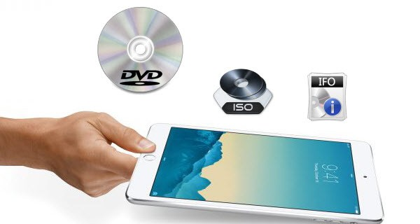 Put DVD (ISO/IFO) to iPad Mini 3