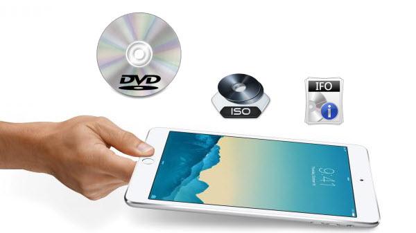 Put DVD (ISO/IFO) to iPad Mini 3