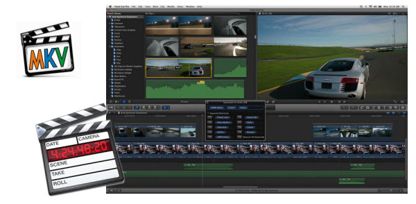 edit MKV in Final Cut Pro