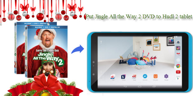 convert Christmas DVD Jingle All the Way 2 to Hudl 2 tablet