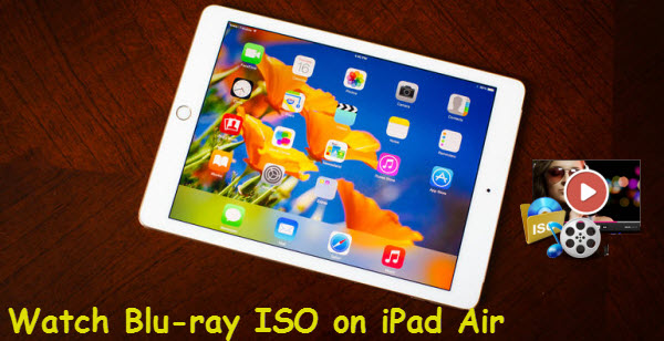 Watch Blu-ray ISO on iPad Air