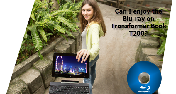 blu-ray-on-transformer-book-t200