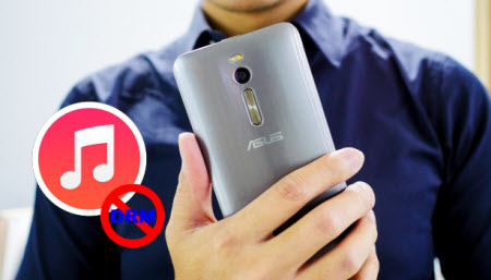 Best Way to get iTunes Movies on Asus Zenfone 2 for Enjoyment